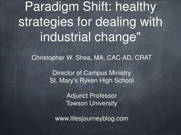 stress reaction to the paradigm shift healthy strategies for dealing with industrial change n.