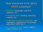 how should we think about child outcomes