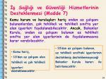 sa l ve g venli i hizmetlerinin desteklenmesi madde 7