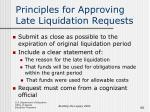 principles for approving late liquidation requests