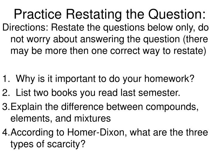 Practice Restating the Question:
