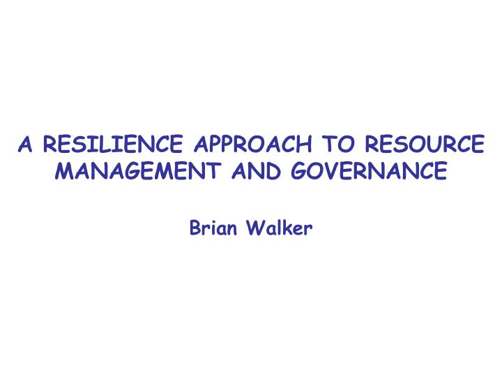 a resilience approach to resource management and governance n.