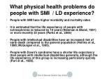 what physical health problems do people with smi ld experience