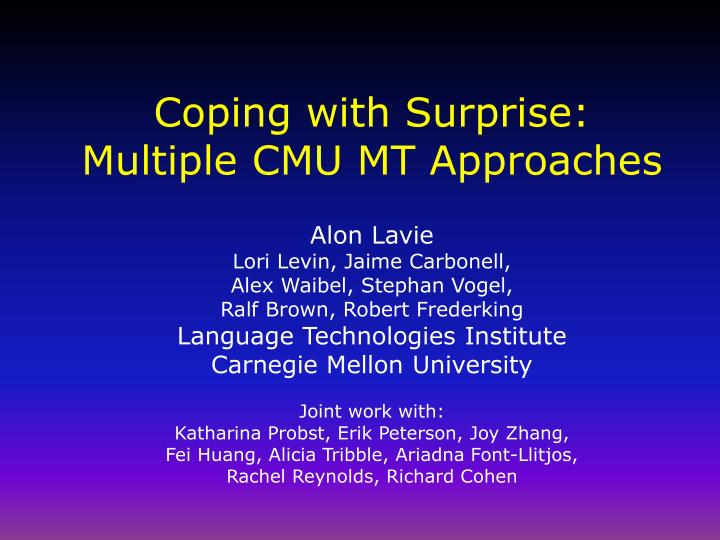 coping with surprise multiple cmu mt approaches n.