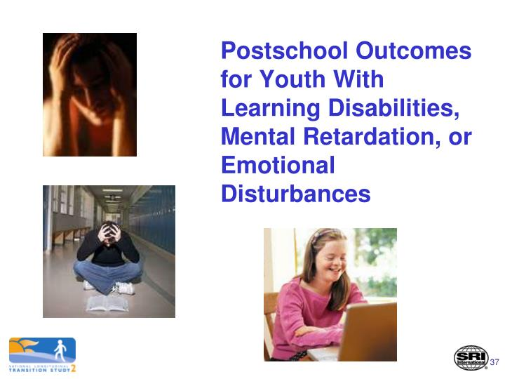 Postschool Outcomes for Youth With Learning Disabilities, Mental Retardation, or Emotional Disturbances