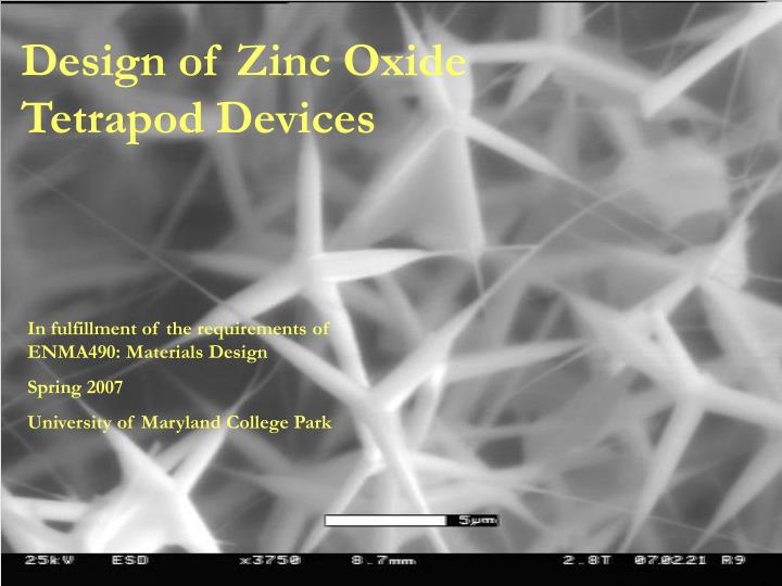 design of zinc oxide tetrapod devices n.