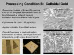 processing condition b colloidal gold