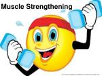muscle strengthening
