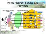 home network service and providers