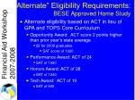 alternate eligibility requirements bese approved home study