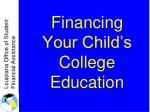 financing your child s college education