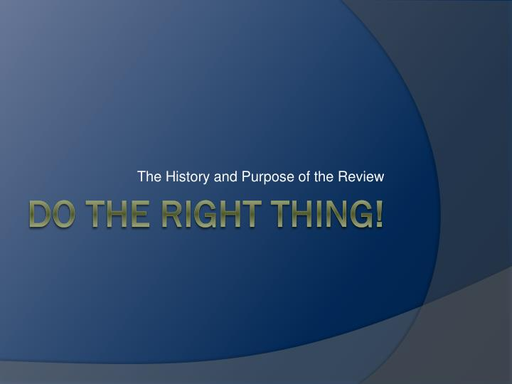 the history and purpose of the review n.