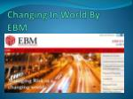 changing in world by ebm