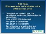 acc pac disbursements to candidates in the 2008 election cycle