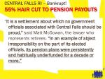 central falls ri bankrupt 55 hair cut to pension payouts