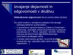 izvajanje dejavnosti in odgovornosti v dru tvu7