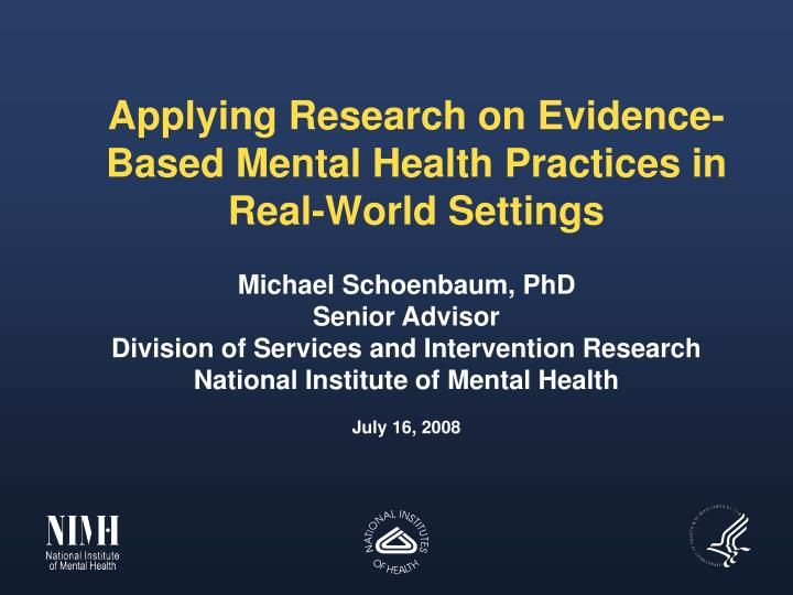 applying research on evidence based mental health practices in real world settings n.