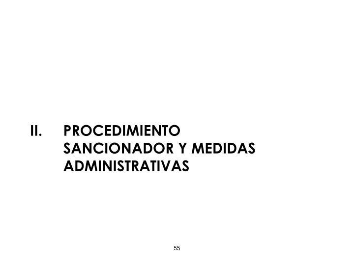 PROCEDIMIENTO SANCIONADOR Y MEDIDAS ADMINISTRATIVAS