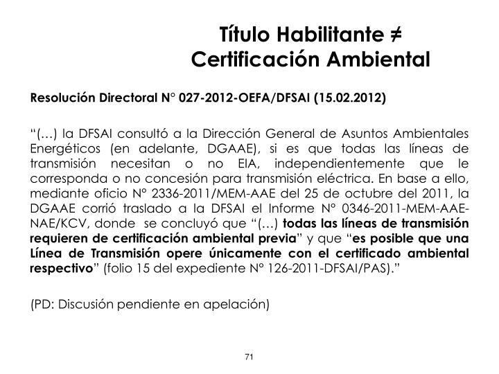 Título Habilitante ≠ Certificación Ambiental