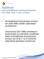 s d kset laki ammatillisesta aikuiskoulutuksesta 631 1998 16 1 mom 2 kohta
