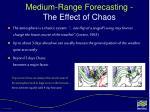 medium range forecasting the effect of chaos