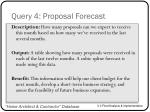 query 4 proposal forecast