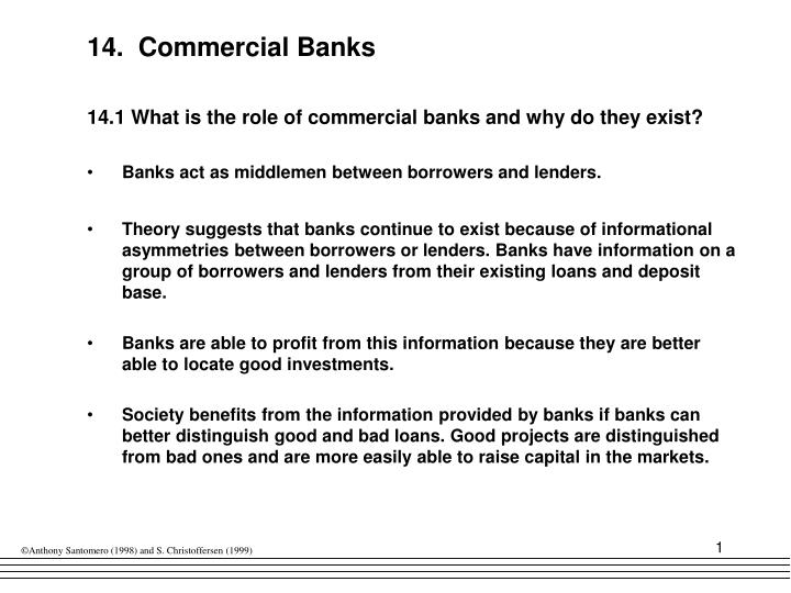 role of commercial banks in the Some of the major important role of commercial banks in a developing country are as follows: besides performing the usual commercial banking functions, banks in developing countries play an effective role in their economic development the majority of people in such countries are poor, unemployed and engaged in traditional agriculture.
