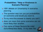probabilities help or hindrance in scenario planning