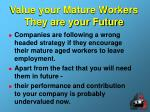 value your mature workers they are your future