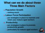 what can we do about these three main factors