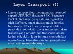 layer transport 4