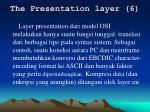 the presentation layer 6