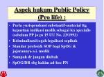 aspek hukum public policy pro life