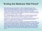 ending the medicare wait period