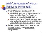 well formedness of words following mike s talk1