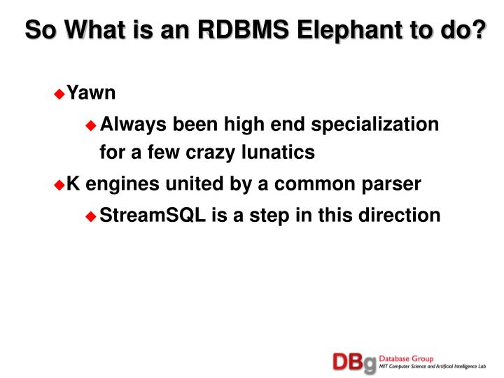 So What is an RDBMS Elephant to do?