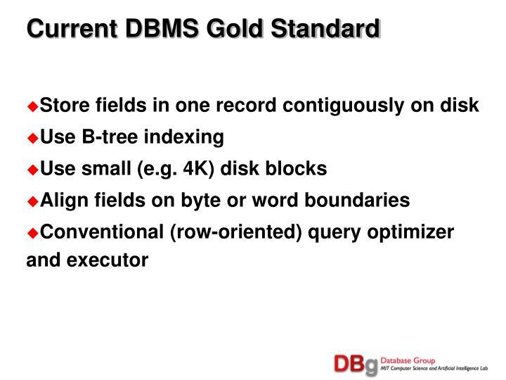 Current DBMS Gold Standard