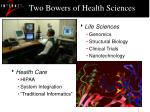 two bowers of health sciences