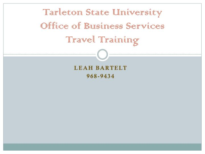 tarleton state university office of business services travel training n.