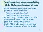 considerations when completing child outcome summary form1