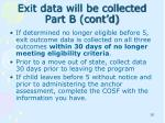 exit data will be collected part b cont d
