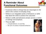 a reminder about functional outcomes