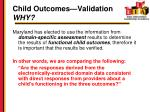 child outcomes validation why