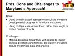 pros cons and challenges to maryland s approach1