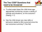 the two cosf questions that need to be answered
