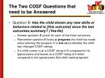 the two cosf questions that need to be answered2