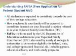 understanding fafsa free application for federal student aid