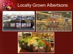 locally grown albertsons1