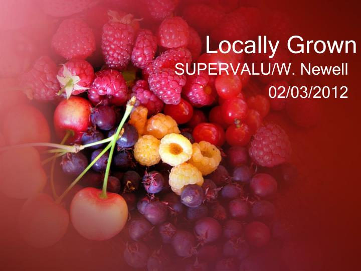 locally grown n.