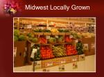 midwest locally grown